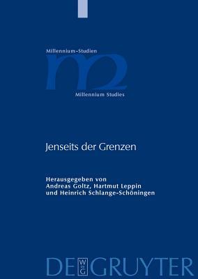Jenseits der Grenzen - Schlange-Sch÷ningen, Heinrich (Editor), and Goltz, Andreas (Editor), and Leppin, Hartmut (Editor)