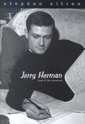 Jerry Herman: Poet of the Showtune - Citron, Stephen, Mr.