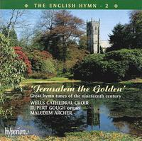Jerusalem the Golden - Laurence Whitehead (vocals); Rupert Gough (organ); Malcolm Archer (conductor)