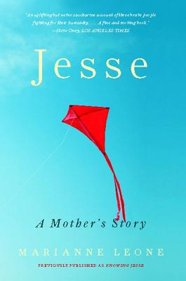 Jesse: A Mother's Story - Leone, Marianne