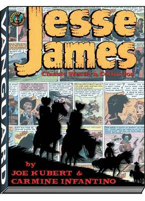 Jesse James: The Classic Western Collection - Kubert, Joe, and Infantino, Carmine