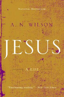 Jesus: A Life - Wilson, A N