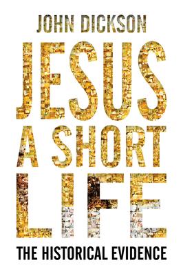 Jesus: A Short Life - Dickson, John