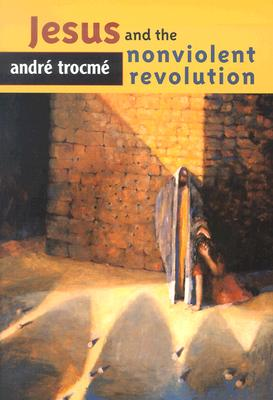 Jesus and the Nonviolent Revolution - Trocme, Andre, and Moore, Charles E (Editor)