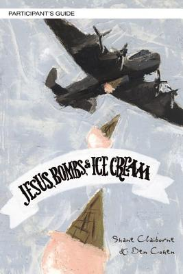 Jesus, Bombs, and Ice Cream Study Guide with DVD: Building a More Peaceful World - Claiborne, Shane, and Cohen, Ben