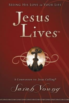 Jesus Lives: Seeing His Love in Your Life - Young, Sarah