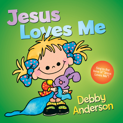 Jesus Loves Me - Anderson, Debby, and A12