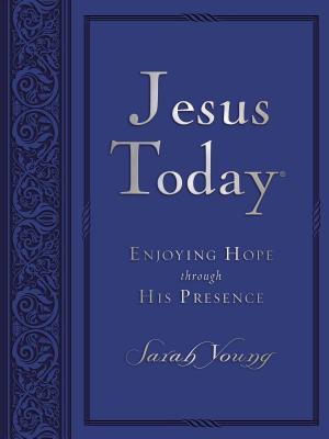 Jesus Today: Enjoying Hope Through His Presence - Young, Sarah