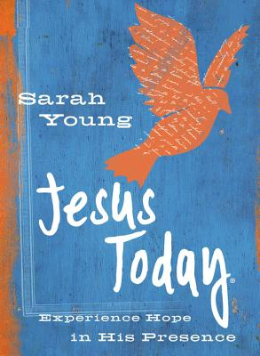 Jesus Today (Teen Cover): Experience Hope in His Presence - Young, Sarah
