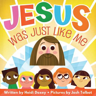Jesus Was Just Like Me - Doxey, Heidi