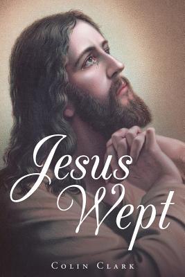 Jesus Wept - Clark, Colin