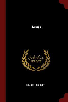 Jesus - Bousset, Wilhelm