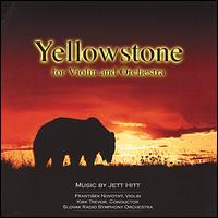Jett Hitt: Yellowstone for Violin and Orchestra - Frantisek Novotny / Kirk Trevor