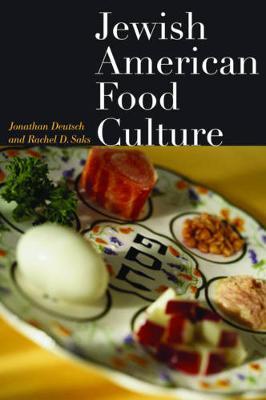 Jewish American Food Culture - Deutsch, Jonathan, Professor, and Saks, Rachel D