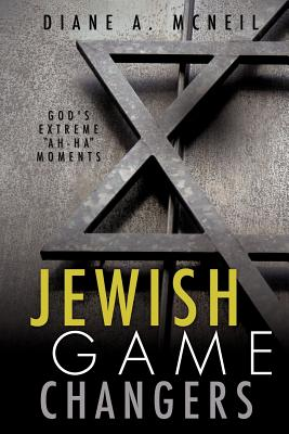Jewish Game Changers - McNeil, Diane A
