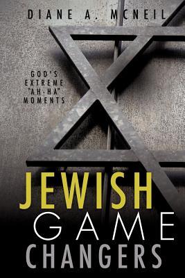Jewish Game Changers - McNeil, Diane A