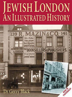 Jewish London: An Illustrated History - Black, Gerry