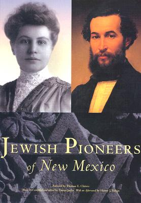 Jewish Pioneers of New Mexico - Jaehn, Tomas (Editor), and Chavez, Thomas A