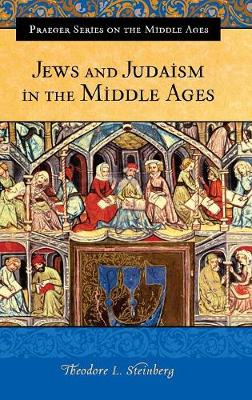 Jews and Judaism in the Middle Ages - Steinberg, Theodore L