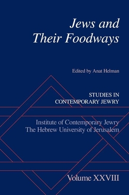 Jews and Their Foodways - Helman, Anat (Editor)