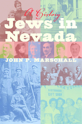 Jews in Nevada: A History - Marschall, John P