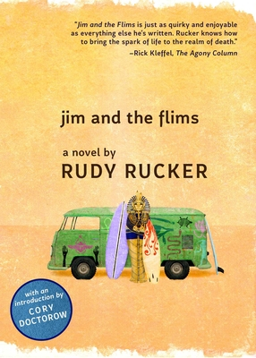 Jim and the Flims - Rucker, Rudy, and Doctorow, Cory (Introduction by)