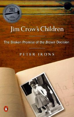 Jim Crow's Children: The Broken Promise of the Brown Decision - Irons, Peter