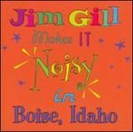 Jim Gill Makes It Noisy in Boise, Idaho