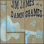Jim James & The Damn Shames - Jim James & The Damn Shames