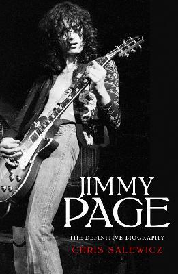 Jimmy Page: The Definitive Biography - Salewicz, Chris