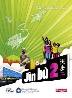 Jin bu Chinese Pupil Book 2 (11-14 Mandarin Chinese) - Zhu, Xiaoming, and Bin, Yu