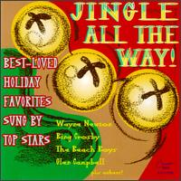 Jingle All the Way! Best-Loved Holiday Favorites Sung by Top Stars - Various Artists