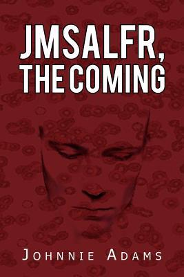 Jmsalfr, the Coming - Adams, Johnnie