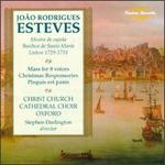 João Rodrigues Esteves: Mass for 8 Voices; Christmas Responsories; Pinguis est panis