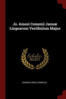 Jo. Amosi Comenii Januae Linguarum Vestibulum Majus - Comenius, Joannes Amos