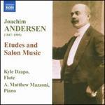 Joachim Andersen: Etudes and Salon Music