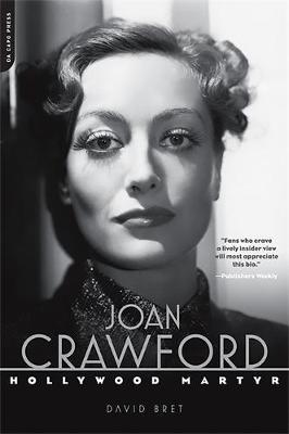 Joan Crawford: Hollywood Martyr - Bret, David