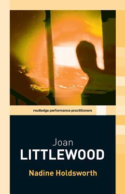 Joan Littlewood - Holdsworth, Nadine