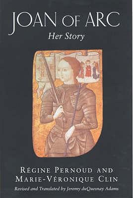 Joan of Arc: Her Story - Pernoud, Regine