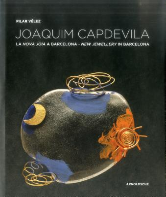 Joaquim Capdevila: New Jewellery in Barcelona - Velez, Pilar