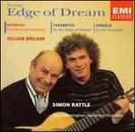 Joaquin Rodrigo: Concierto de Aranjuez; Toru Takemitsu: The the Edge of Dream; Malcolm Arnold: Guitar Concerto