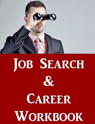 Job Search & Career Building Workbook: 2016 Edition - Mastering the Art of Personal Branding Online Via Blogging, Linkedin, Facebook, Twitter & More - McDonald, Jason