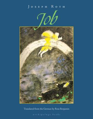 Job: The Story of a Simple Man - Roth, Joseph, and Benjamin, Ross (Translated by)