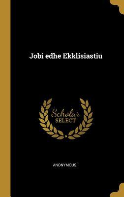 Jobi Edhe Ekklisiastiu - Anonymous