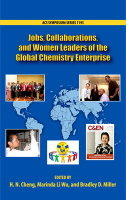 Jobs, Collaborations, and Women Leaders in the Global Chemistry Enterprise - Cheng, H N (Editor), and Wu, Marinda Li (Editor), and Miller, Bradley D (Editor)