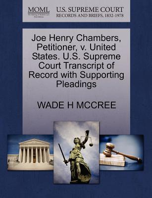 Joe Henry Chambers, Petitioner, V. United States. U.S. Supreme Court Transcript of Record with Supporting Pleadings - McCree, Wade H