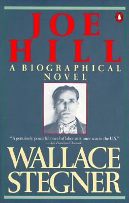 Joe Hill - Stegner, Wallace Earle