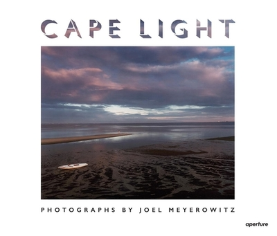 Joel Meyerowitz: Cape Light - Meyerowitz, Joel, and MacDonald, Bruce K