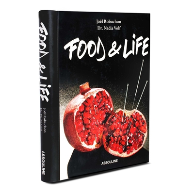 Joel Robuchon Food and Life - Robuchon, Joel (Foreword by)