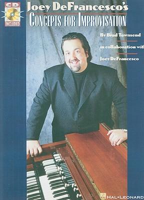 Joey Defrancesco's Concepts for Improvisation - Townsend, Brad